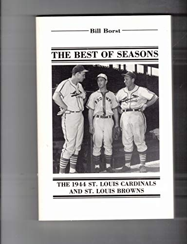 9780899509747: The Best of Seasons: The 1944 St. Louis Cardinals and St. Louis Browns