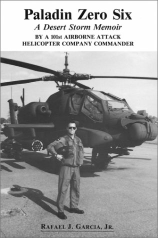 9780899509792: Paladin Zero Six: A Desert Storm Memoir by a 101st Airborne Attack Helicopter Company Commander