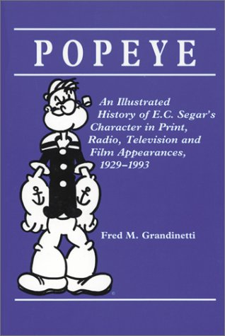 9780899509822: Popeye: An Illustrated History of E.C.Segar's Character in Print, Radio, Television and Film Appearances, 1929-93