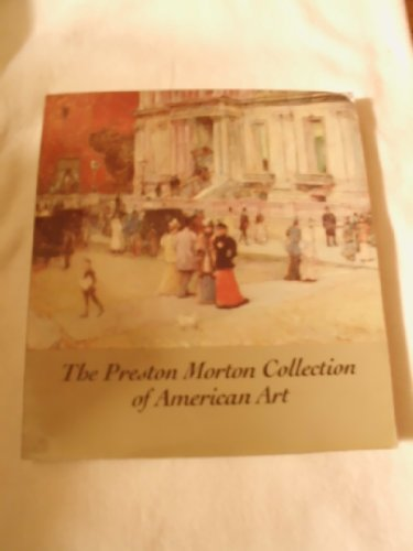 The Preston Morton Collection of American Art: Harper Mead Katherine (editor)