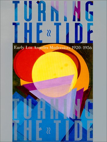 9780899510767: Turning the Tide: Early Los Angeles Modernists, 1920-1956