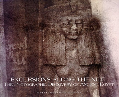 9780899510897: Excursions Along the Nile: The Photographic Discovery of Ancient Egypt