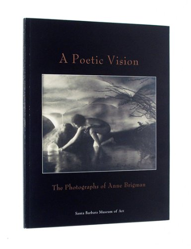 A Poetic Vision: The Photographs of Anne Brigman: Ehrens, Susan