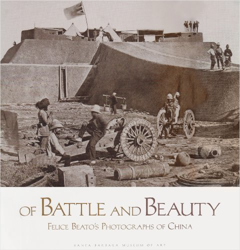 9780899511009: Of Battle and Beauty: Felice Beato's Photographs of China