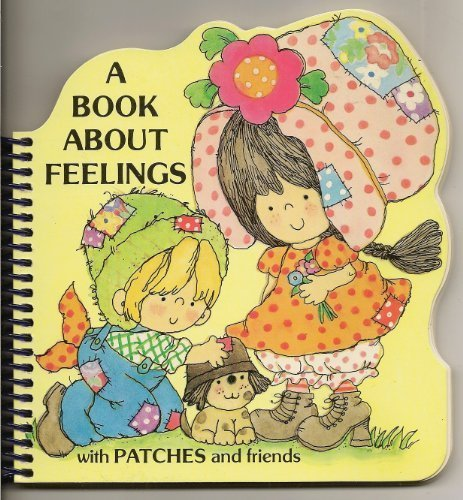 A Book About Feelings With Patches and: Antioch Publishing Editors