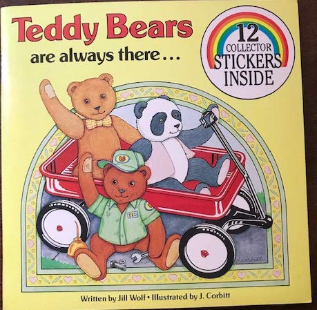 Teddy Bears Are Always There (Collector Book: Wolf, Jill