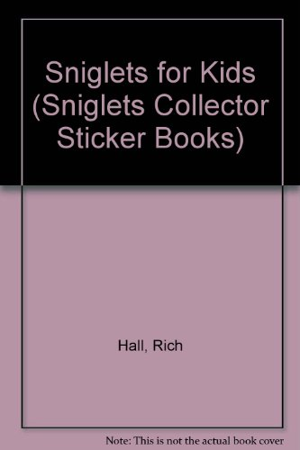 Sniglets for Kids (Sniglets Collector Sticker Books) (0899543979) by Hall, Rich