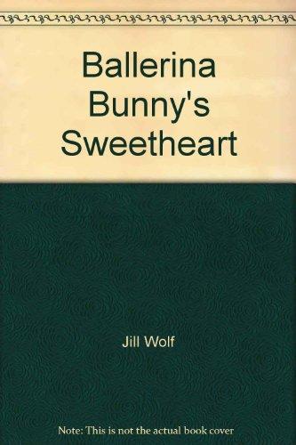 Ballerina Bunny's Sweetheart: Wolf, Jill