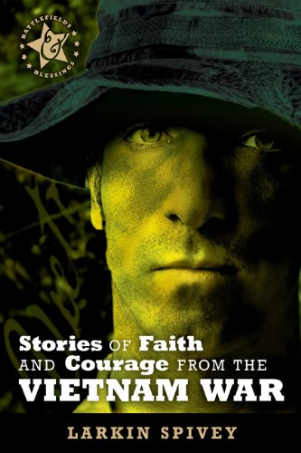 9780899570198: Stories of Faith and Courage from the Vietnam War (Battlefields & Blessings)