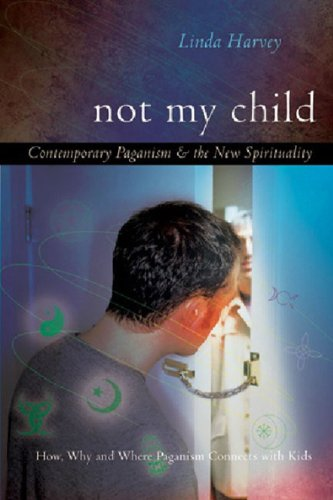 9780899570341: Not My Child: Contemporary Paganism & The New Spirituality
