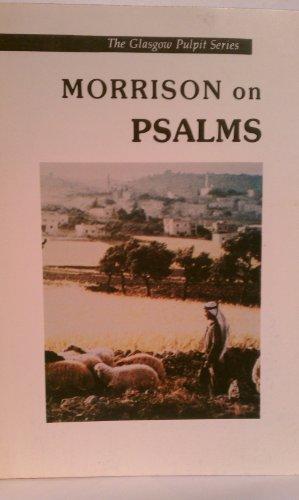 9780899570723: Morrison on Psalms (Glasgow Pulpit Series)