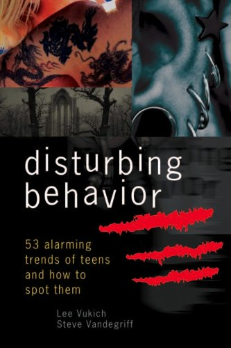 9780899570808: Disturbing Behavior: 53 Alarming Trends Of Teens and How to Spot Them