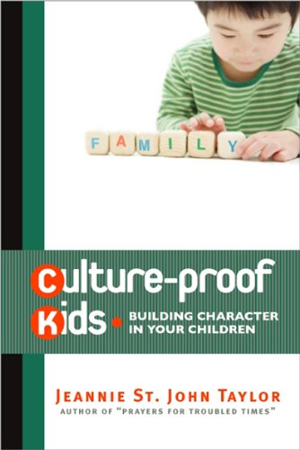 9780899571164: Culture-Proof Kids: Building Character in Your Children