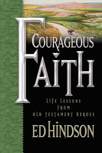 9780899571324: Courageous Faith: Life Lessons from Old Testament Heroes
