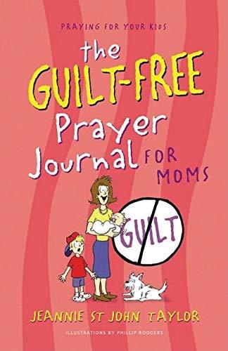 9780899571386: The Guilt-Free Prayer Journal for Moms (The Guilt-Free Journal)