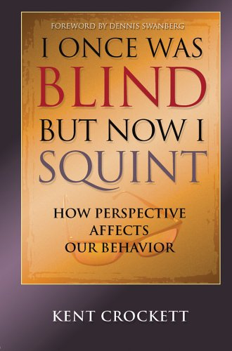 9780899571393: I Once Was Blind But Now I Squint: How Perspective Affects Our Behavior