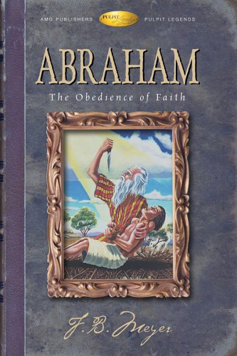 Abraham: The Obedience of Faith (Pulpit Legends Collection)