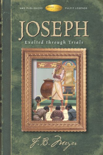 Joseph: Exalted Through Trials (Pulpit Legends Bible Character Series)