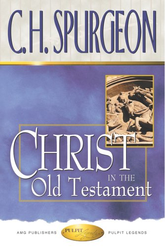 Christ in the Old Testament (Pulpit Legends Collection)