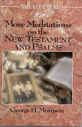9780899572154: More Meditations on the New Testament and Psalms (Walk in the Word Devotional Series)