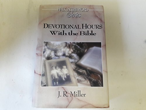 9780899572192: Devotional Hours With the Bible (Walk in the Word Devotional Series)