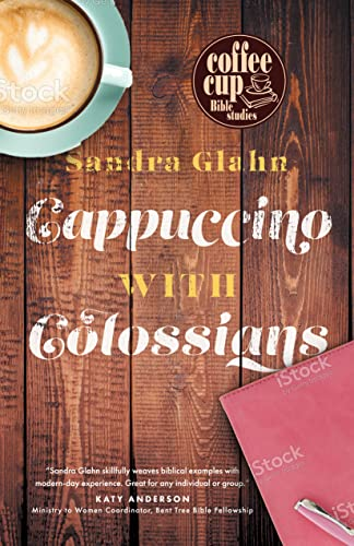 Cappuccino with Colossians (Coffee Cup Bible Studies)