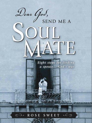 Dear God, Send Me a Soul Mate