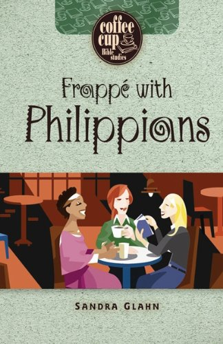 Frappe With Philippians (Coffe Cup Bible Studies)