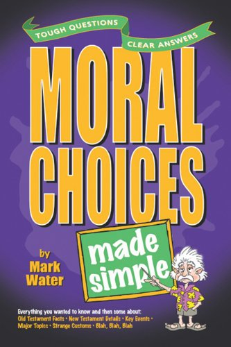 Moral Choices Made Simple (Made Simple Series) (0899574319) by Mark Water