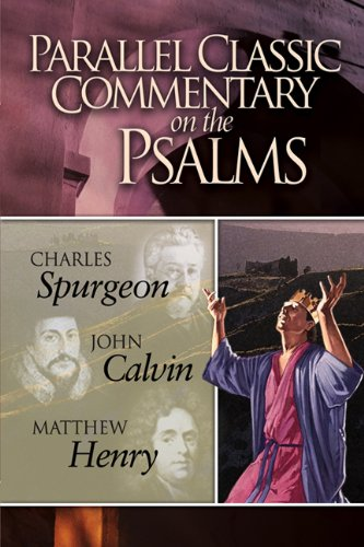 Parallel Classic Commentary on the Psalms (9780899574554) by Charles Haddon Spurgeon; John Calvin; Matthew Henry