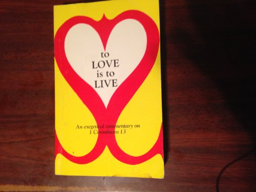9780899575032: To Love Is to Live