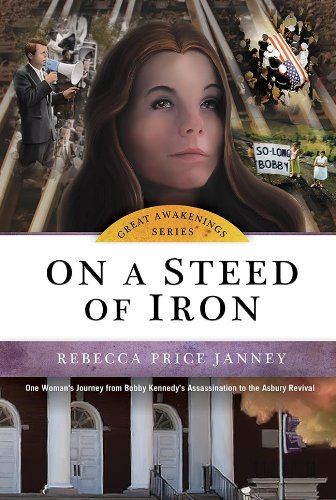9780899576275: On a Steed of Iron: One Woman's Journey from Bobby Kennedy's Assasination to the Asbury Revival (Great Awakenings Series)