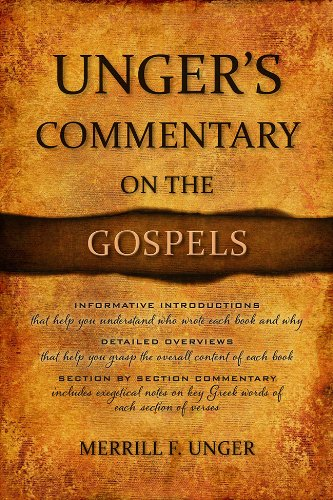 Unger's Commentary on the Gospels (9780899576305) by Merrill Unger