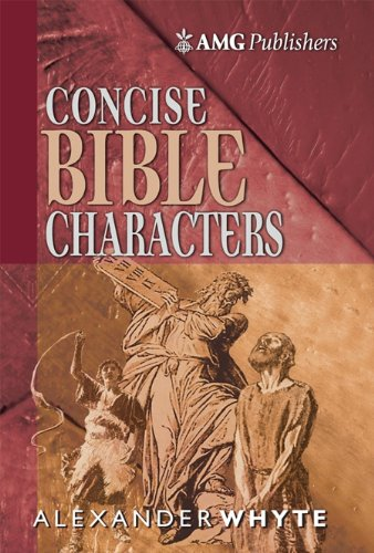 AMG Concise Bible Characters (AMG Concise Series): Alexander Whyte