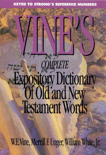 9780899576695: Vine's Complete Expository Dictionary of Old and New Testament Words (Word Study Series)