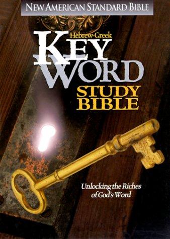 9780899576879: Hebrew-Greek Key Word Study Bible: New American Standard Bible : Unlocking the Riches of God's Word