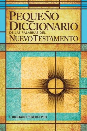 9780899577319: Pequeno Diccionario de las Palabras del Nuevo Testamento: Spanish Bible Dictionary (Spanish Edition)