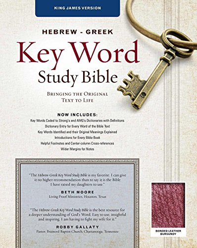 Hebrew-Greek Key Word Study Bible (2008 new edition): KJV Edition, Burgundy Bonded (Key Word Study ...