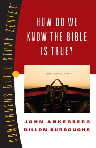 9780899577791: How Do We Know the Bible Is True? (Contender's Bible Study Series)
