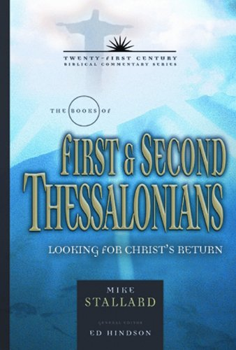 The Books of First & Second Thessalonians: Looking for Christ's Return (Twenty-First ...
