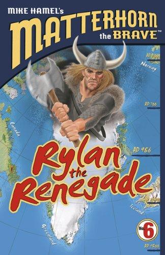 9780899578385: Rylan the Renegade (Matterhorn the Brave Series #6)