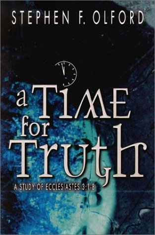 9780899578415: A Time for Truth: A Study of Ecclesiastes 3: 1-8