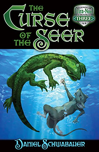 Curse of the Seer (Legends of Tira-Nor): Schwabauer, Daniel, Daniel