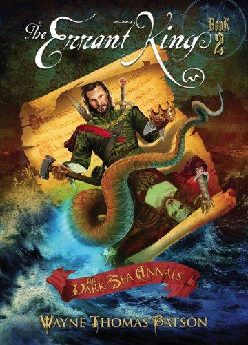 The Errant King (Dark Sea Annals): Batson, Wayne Thomas