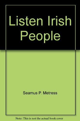 Listen Irish People: Seamus P. Metress
