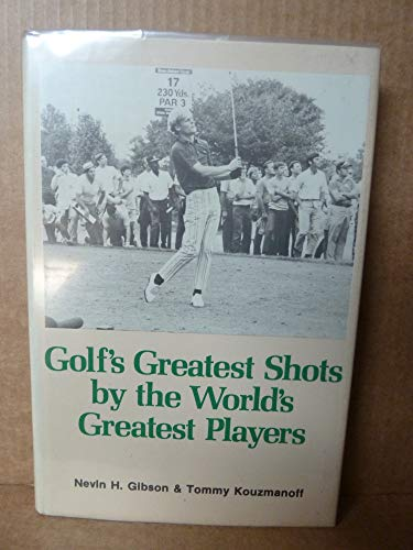 Golfs Greatest Shots by the Worlds Greatest Players: Nevin Gibson; Tommy Kouzmanoff