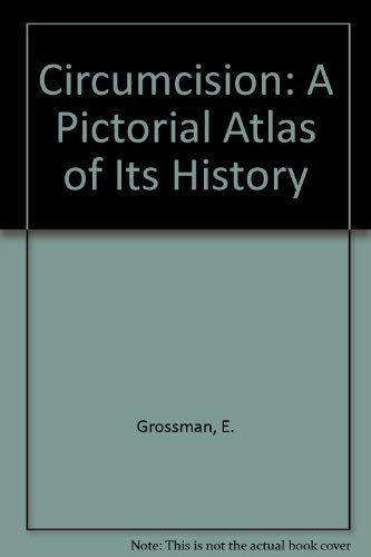 9780899622460: Circumcision: A Pictorial Atlas of Its History