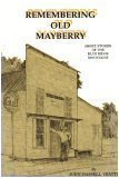 REMEMBERING OLD MAYBERRY: SHORT STORIES OF THE BLUE RIDGE MOUNTAINS
