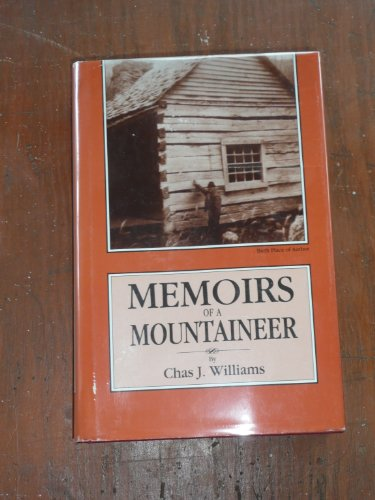 Memoirs of a Mountaineer: Williams, Chas J.