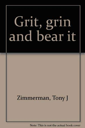 9780899624235: Grit, grin and bear it